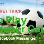 SECRET Trick to Play Soccer on Facebook Messenger