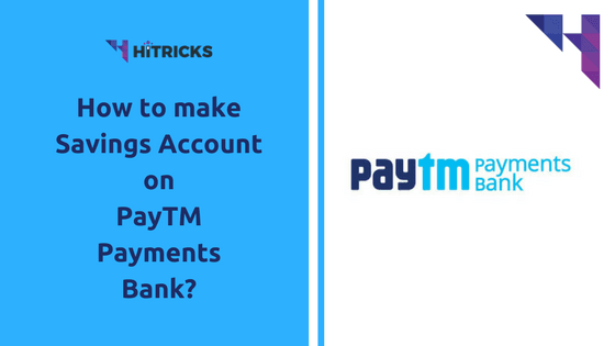 How to make a Savings Bank Account on PayTM Payments Bank?