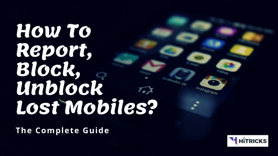 [GUIDE] How to Report, Block and Unblock Lost Mobile Phones?