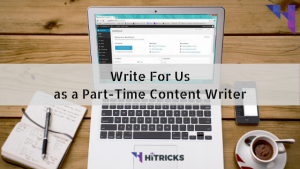 Write For Us as a Part-Time Content Writer