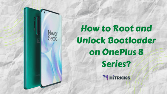 How to Root OnePlus 8/8Pro & Unlock Bootloader?