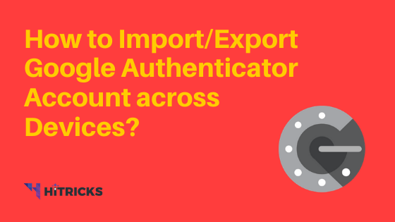 How to transfer Google Authenticator Account across Devices?