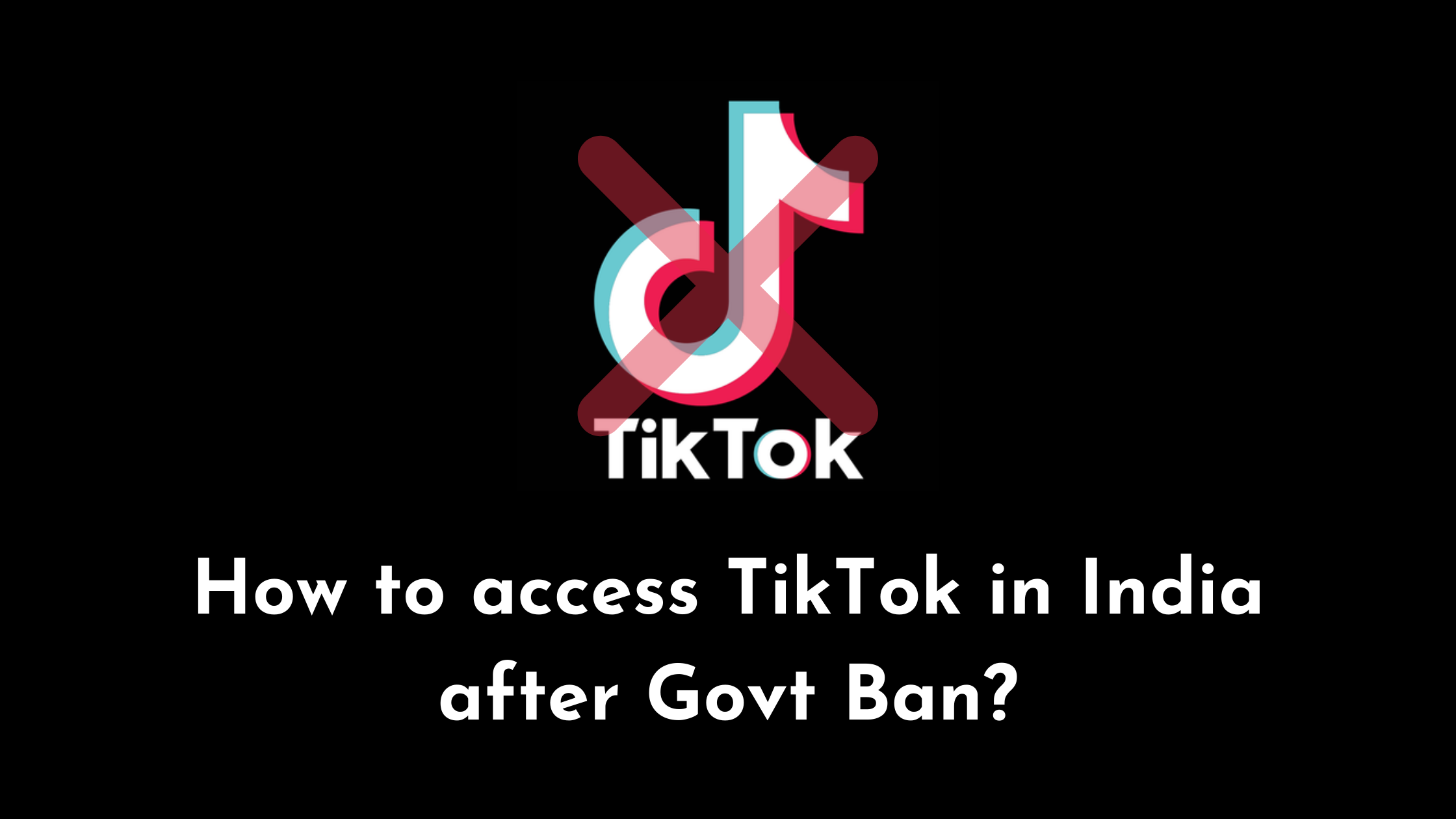 [SECRET TRICK] How to access TikTok in India after Govt Ban?