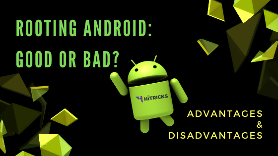Rooting Android Good or Bad? 5 Advantages and Disadvantages