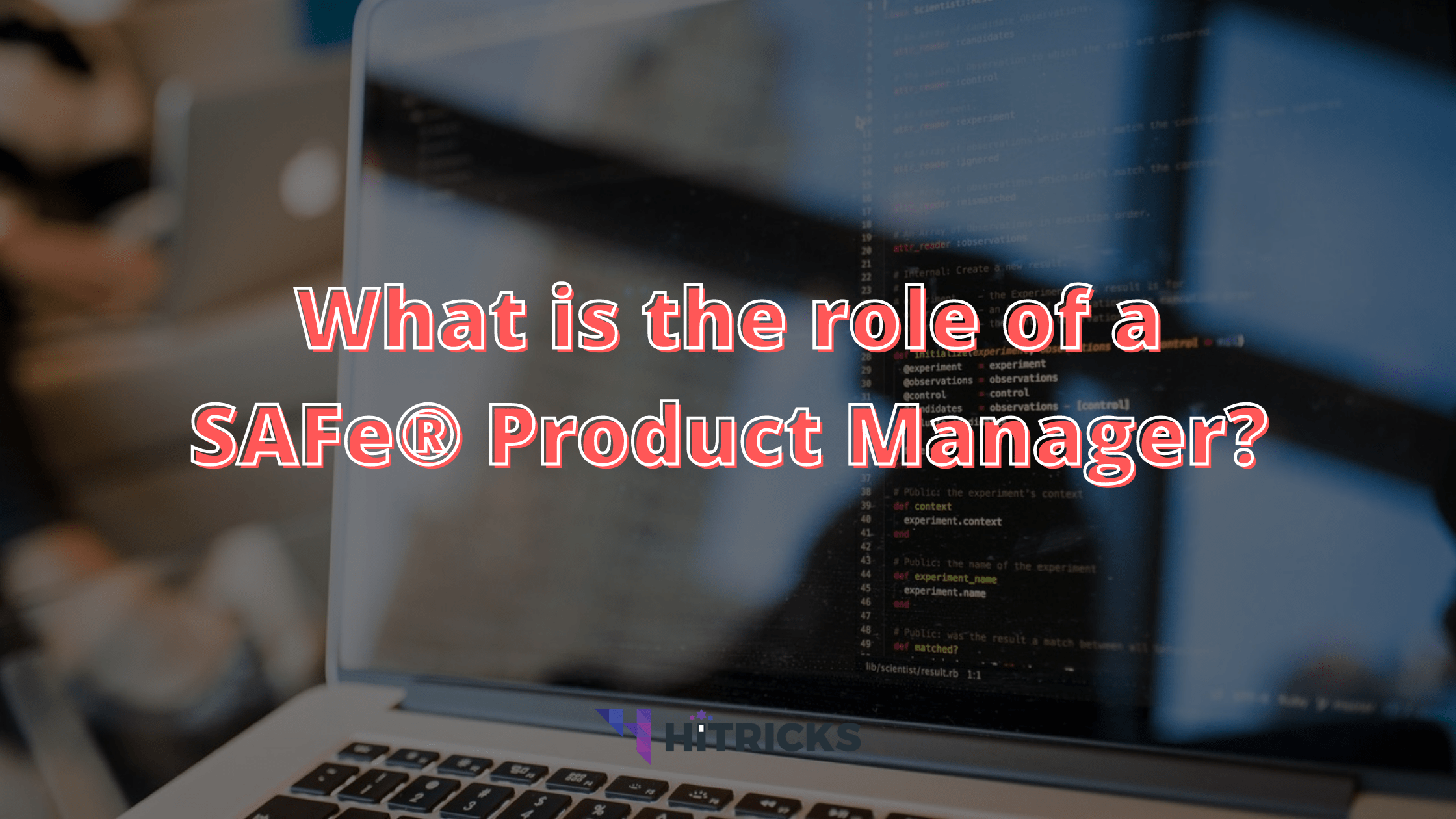 What is the role of a SAFe® Product Manager?