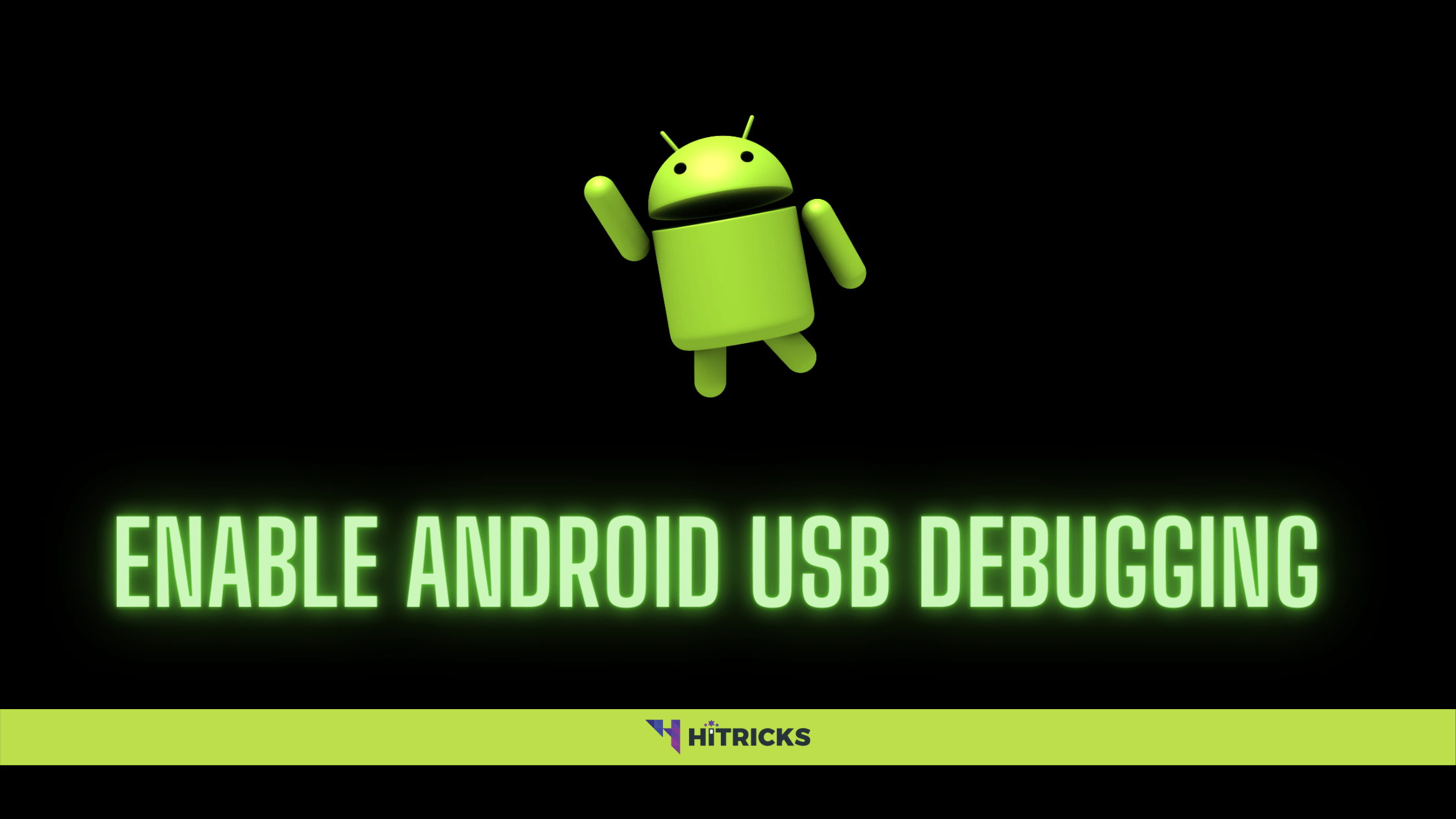 How to Enable USB Debugging Feature on Android Smartphones?
