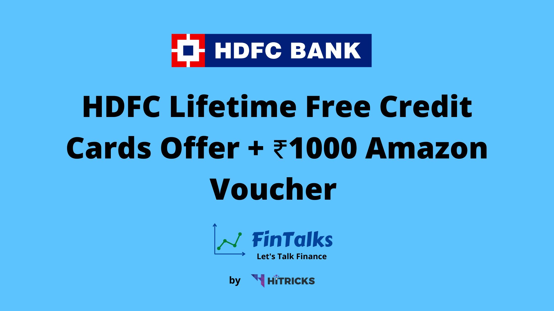HDFC Lifetime Free Credit Cards Offer + ₹1000 Amazon Voucher